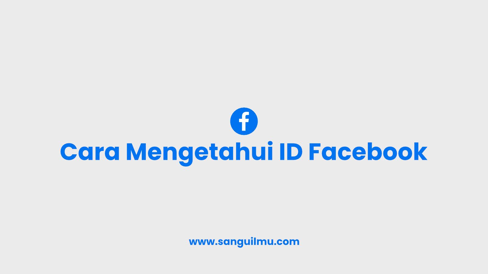 2 Langkah Cara Mengetahui ID Facebook |