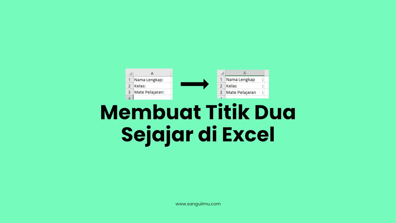 Cara Membuat Titik Dua Sejajar di Excel