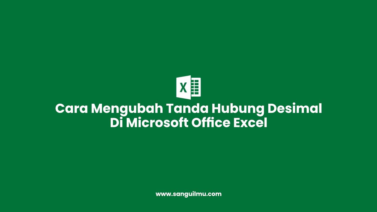 Excel: 2 Cara Mengubah Titik Menjadi Koma atau Sebaliknya |