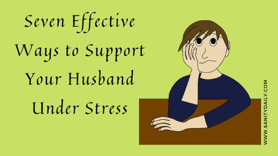 You are currently viewing Seven Ways To Support Your Husband Under Stress