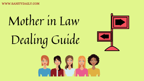 The Complete Guide for Dealing with your Mother in Law