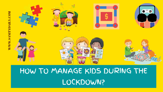 You are currently viewing How To Manage Kids During The Lockdown?