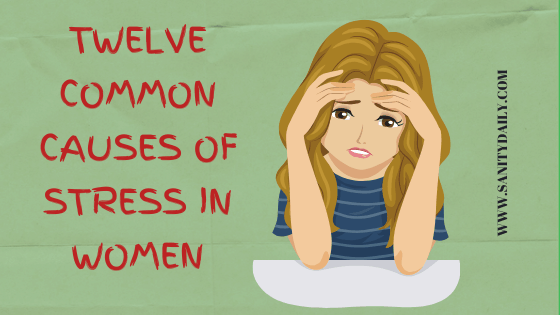 Common causes of stress in women