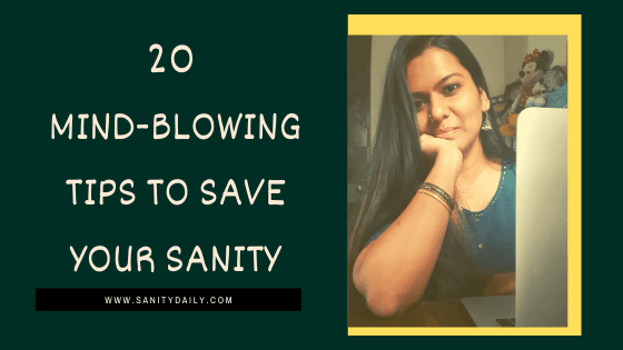 Tips to save sanity