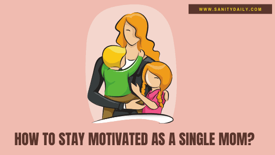 Staying motivated as a single mom