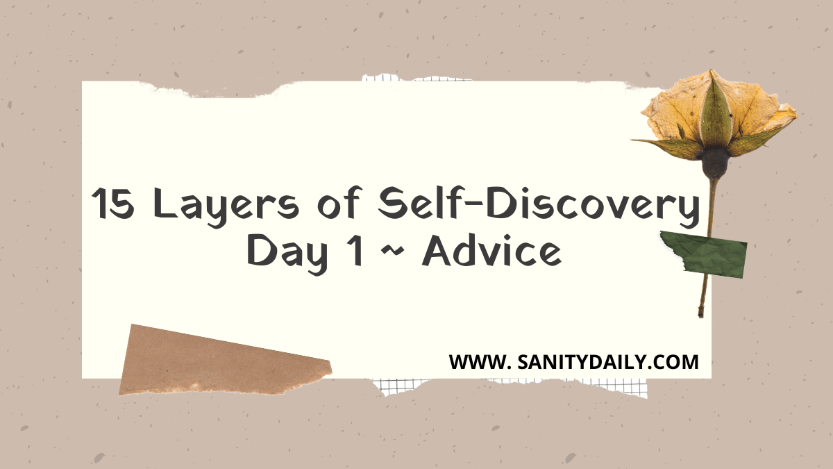 15 Layers of Self-Discovery | Day 1 | Advice