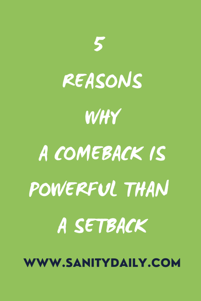 a comeback is powerful than a setback