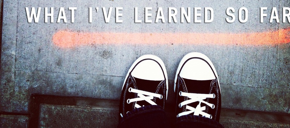 What I have learned…