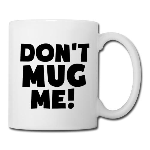 don-t-mug-me-coffeetea-mug
