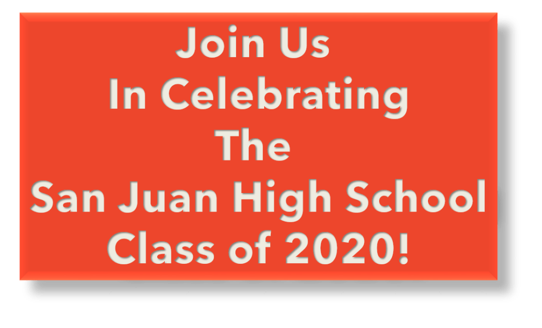Join us in celebrating the San Juan High School Class of 2020!