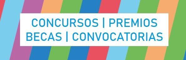 CONCURSOS - PREMIOS - BECAS - CONVOCATORIAS