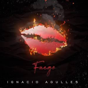 """Ignacio Agulles presenta el video oficial de """"Fuego"""""""