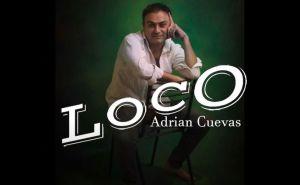 Loco la nueva canción de Adrián Cuevas