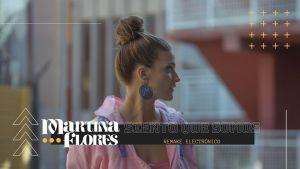 """El nuevo lanzamiento de Martina Flores: """"Siento que somos"""""""