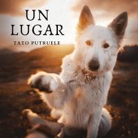 """""""Un lugar"""", el nuevo single de Tato Putruele"""