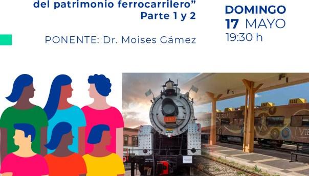 """Conferencia  """"Legislación y musealización del patrimonio ferrocarrilero"""""""