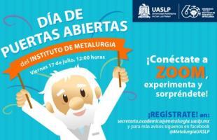 """""""Día de Puertas Abiertas"""" del Instituto de Metalurgia de la Universidad Autónoma de San Luis Potosí, se realizará de manera virtual por medio de la plataforma Zoom, y la invitación para participar es abierta a todo el público"""