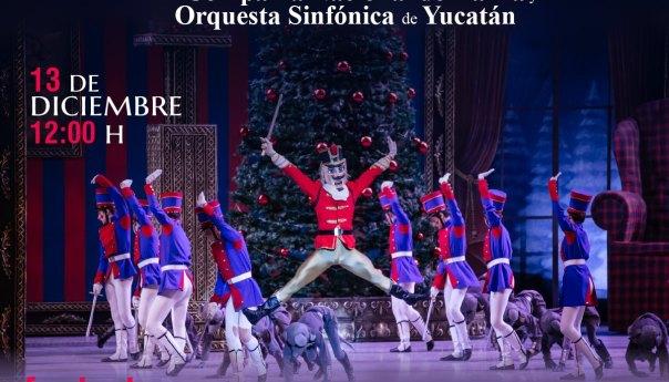 """""""El Cascanueces"""" con la Compañía Nacional de Danza y la Orquesta Sinfónica de Yucatán"""