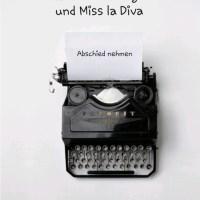 Mein Leben mit Herrn Fuchsberger und Miss la Diva: Abschied nehmen