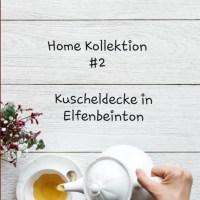 Home Kollektion #2 - Neue Kuscheldecke