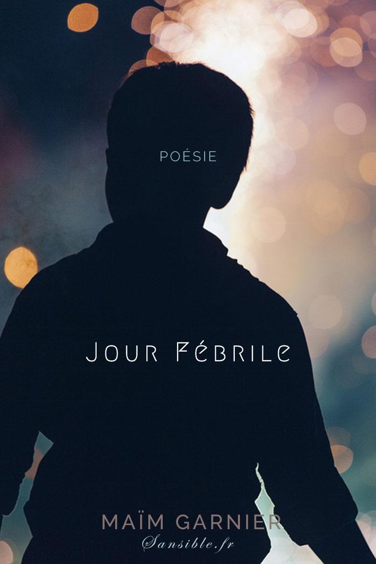 Jour febrile, Nos étoiles d\'amer, poème de Maïm Garnier. \