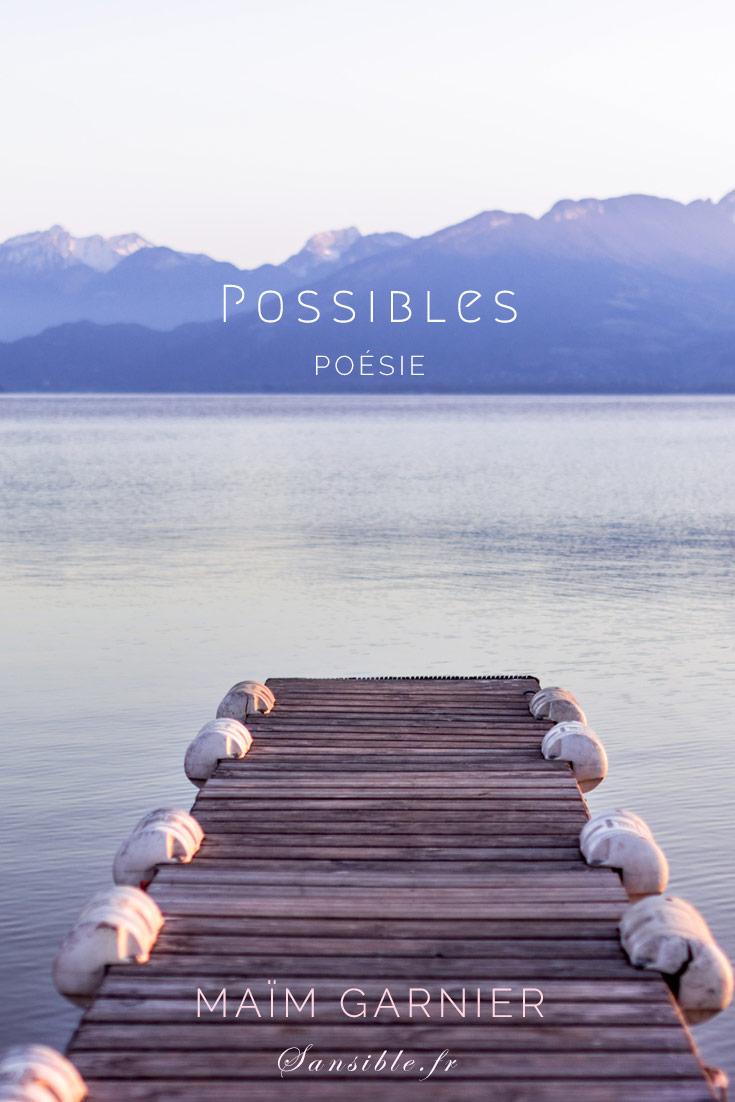 Possibles est un poème haïku de Maïm Garnier. Prenez le temps, juste un instant, savourez maintenant. Découvrez d\'autres poèmes et textes à lire sur Sansible. #MaimGarnier #sansible #haiku #poesie #litterature #petitsbonheurs #possible #temps