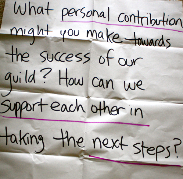 What personal contribution might you make towards the success of our guild? How can we support each other in taking the next steps?