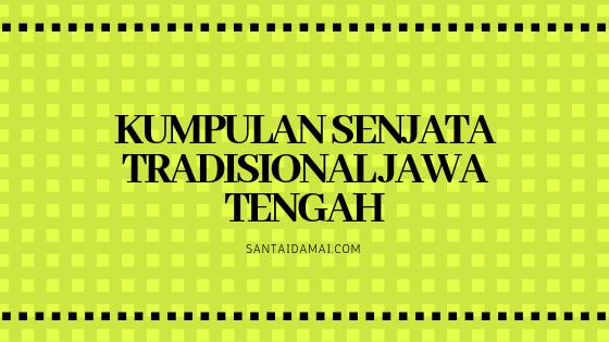 Senjata Tradisional Jawa Tengah