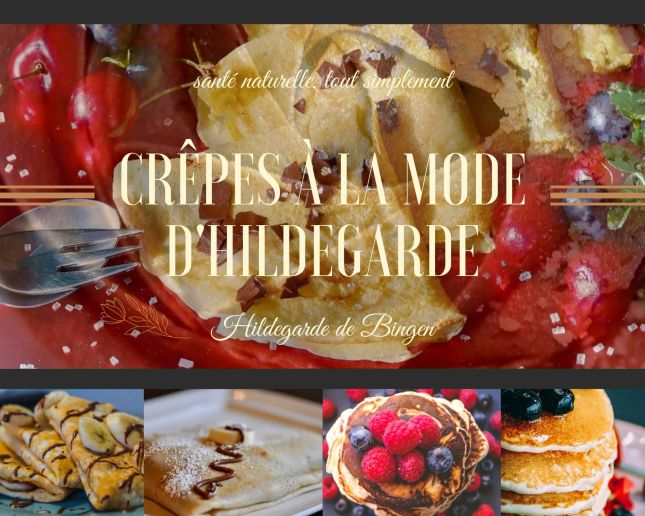 Crêpes à la mode d'Hildegarde de Bingen : un délice de gourmandise - La recette