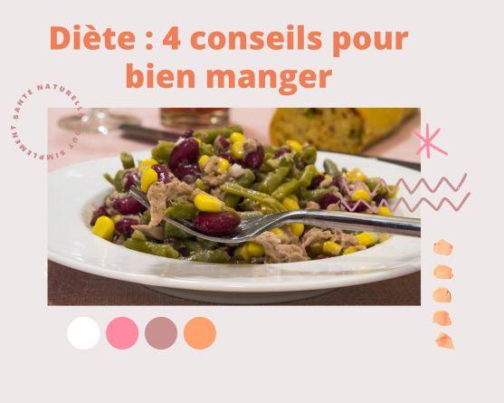 Diète : 4  conseils pour bien manger
