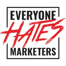 Business Podcasts - Everyone Hates Marketers