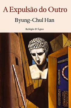 A Expulsão do Outro, Byung-Chul Han. Relógio d'Água.
