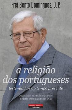 Frei Bento Domingues, O.P., A Religião dos Portugueses. Edição Temas e Debates.