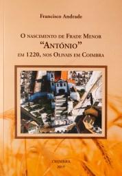 """Capa do livro """"O Nascimento de Frade Menor 'António' em 1220, nos Olivais em Coimbra"""", Francisco Andrade."""
