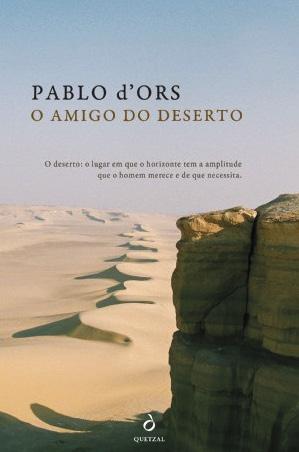 O amigo do Deserto, Pablo d'Ors, Quetzal