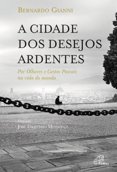 A cidade dos desejos ardentes, de Bernardo Gianni, Edição Paulinas