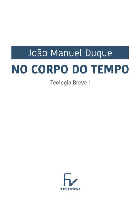 No Corpo do Tempo, Teologia Breve, de João Manuel Duque, Frente e Verso