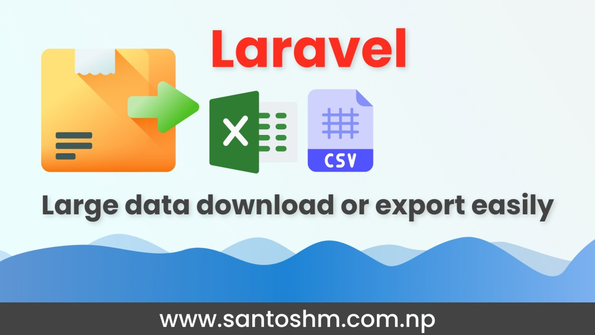 Export large data in excel or csv file [Laravel]