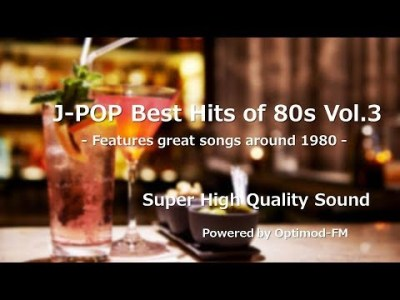 80's J-POP Best – 80年代 J-POP名曲集 vol.3 【超・高音質】