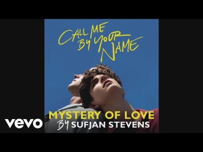"Sufjan Stevens – Mystery of Love (From ""Call Me By Your Name"" Soundtrack)"