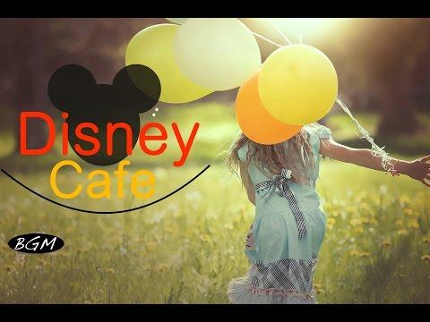 【Cafe Music】Disney Music Cover – Jazz & Bossa Nova Music – Instrumental Music