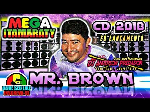 CD MEGA ITAMARATY 2018 / DJ MR BROWN – REGGAE DO MARANHÃO