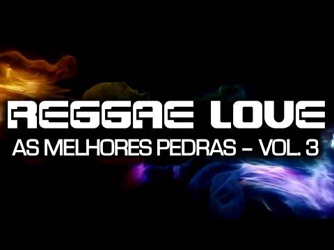 CD Reggae Love – As Melhores Pedras – Vol.3 – Completo HD (Download)