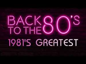 Best Songs Of 1981s – Unforgettable 80s Music Hits – Greatest Golden Oldies 80s Music