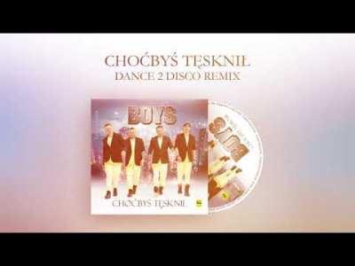 Boys – Choćbyś Tęsknił (Dance 2 Disco Remix) CD PROMO