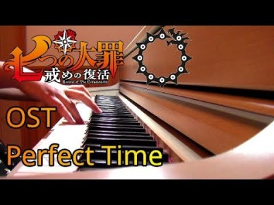 「Perfect Time」 七つの大罪 main theme Nanatsu no Taizai OST サントラ 澤野弘之
