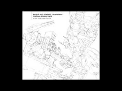 Mobile Suit Gundam Thunderbolt OST – 02. 戦闘中 (激戦状態)用