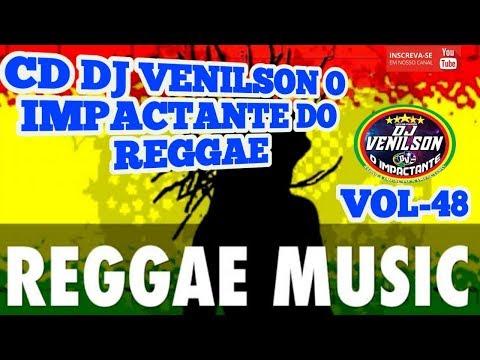 CD DJ VENILSON O IMPACTANTE DO REGGAE 2019 VOL- 48 REGGAE MUSIC MÚSICAS LANÇAMENTO