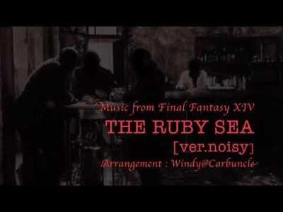 【FF14 BGM Arrange】JAZZ 紅玉海 – THE RUBY SEA – [ver. noisy]【Windy】