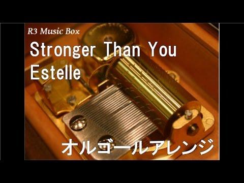 Stronger Than You/Estelle【オルゴール】 (アニメ「スティーブン・ユニバース」サウンドトラック)